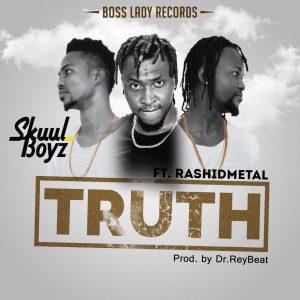 SkuulBoyz - Truth Feat. Rashid Metal (Prod by @drraybeatz)