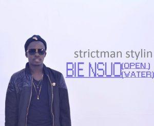 Strictman Stylin - Bie Nsuo (Open Water)