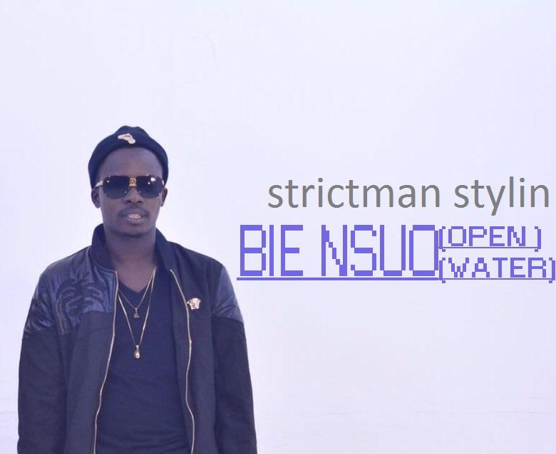 Strictman Stylin – Bie Nsuo (Open Water)