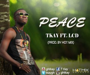 T Kay Ft. LCD - Peace (Prod By Hot Mix)