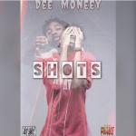 Dee Moneey – Shots