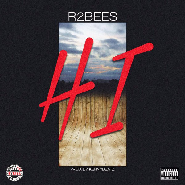 R2Bees – Hi (Prod by KennyBeatz)