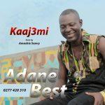 Adane Best – Kaa J3mi (Prod by Amashie Sanvy)