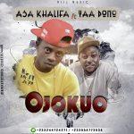 Asa Khalifa – Ojokuo (ft Yaa Pono)