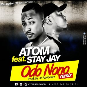 Atom - Odo Nono Remix (Ft. Stay Jay)