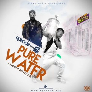 Epixode Ft. EL - Pure Water  (Prod. By B2