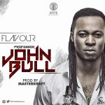 Flavour – Professor JohnBull (Prod. by Masterkraft)