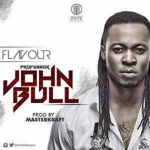 Flavour - Professor JohnBull (Prod. by Masterkraft)
