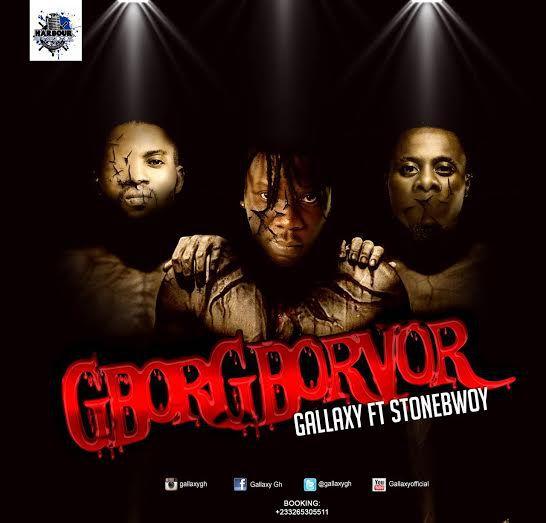 Gallaxy – Gborgborvor feat. Stonebwoy (Prod. by Shottoh Blinqx)