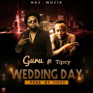 Guru ft Tipcy - Weddin Day (Prod.By Tipcy)