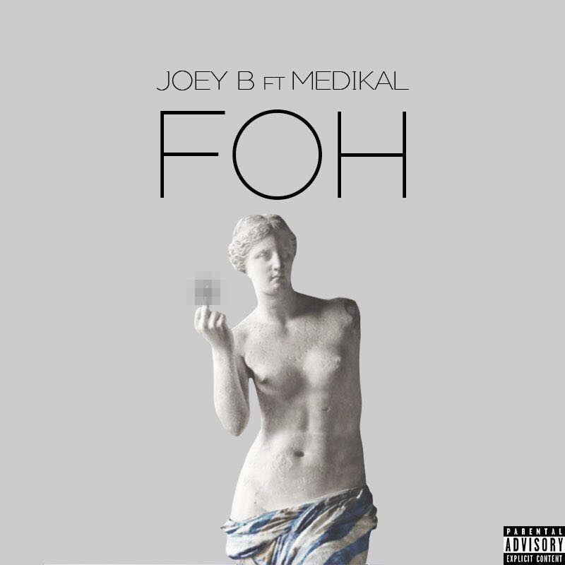 Joey B – FOH Ft Medikal (Prod By NOVA)