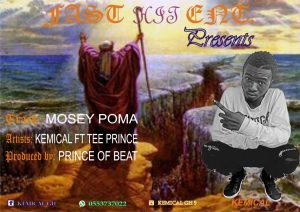 Kemical Ft. Tee Prince - Mosey Puma (Prod by Prince Of Beatz)