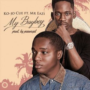 Ko-Jo Cue ft. Mr. Eazi - My BayBey