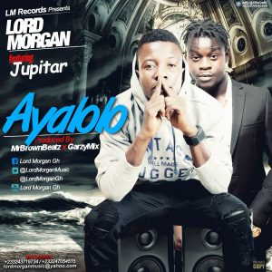 Lord MorGan Ft. Jupiter - Ayalolo (Prod By Mr Brown)