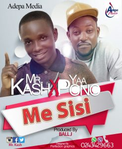 Mr Kash Me Sisi-ft Yaa Pono photo