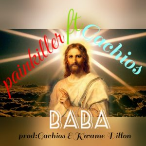 PainKiller - Baba (Ft. Gachios) Prod. By Kwame DiLion