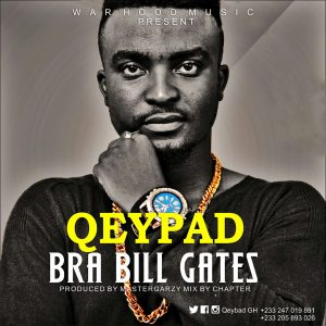 Qeypad - Bra Bill Gates (Prod. By Master Garzy)