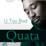 Quata – U Too Bad (Prod by Danny Beatz)