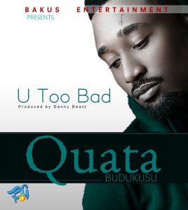 Quata - U Too Bad (Prod by Danny Beatz)