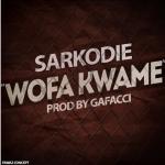 Sarkodie – Wofa Kwame (Prod By Gafacci)