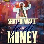 Shatta Wale – Fe Di Money (Prod. By Da Maker)