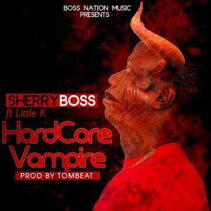 Sherry Boss X Little Kay - Hardcore Vampire (Prod by Tombeatz)