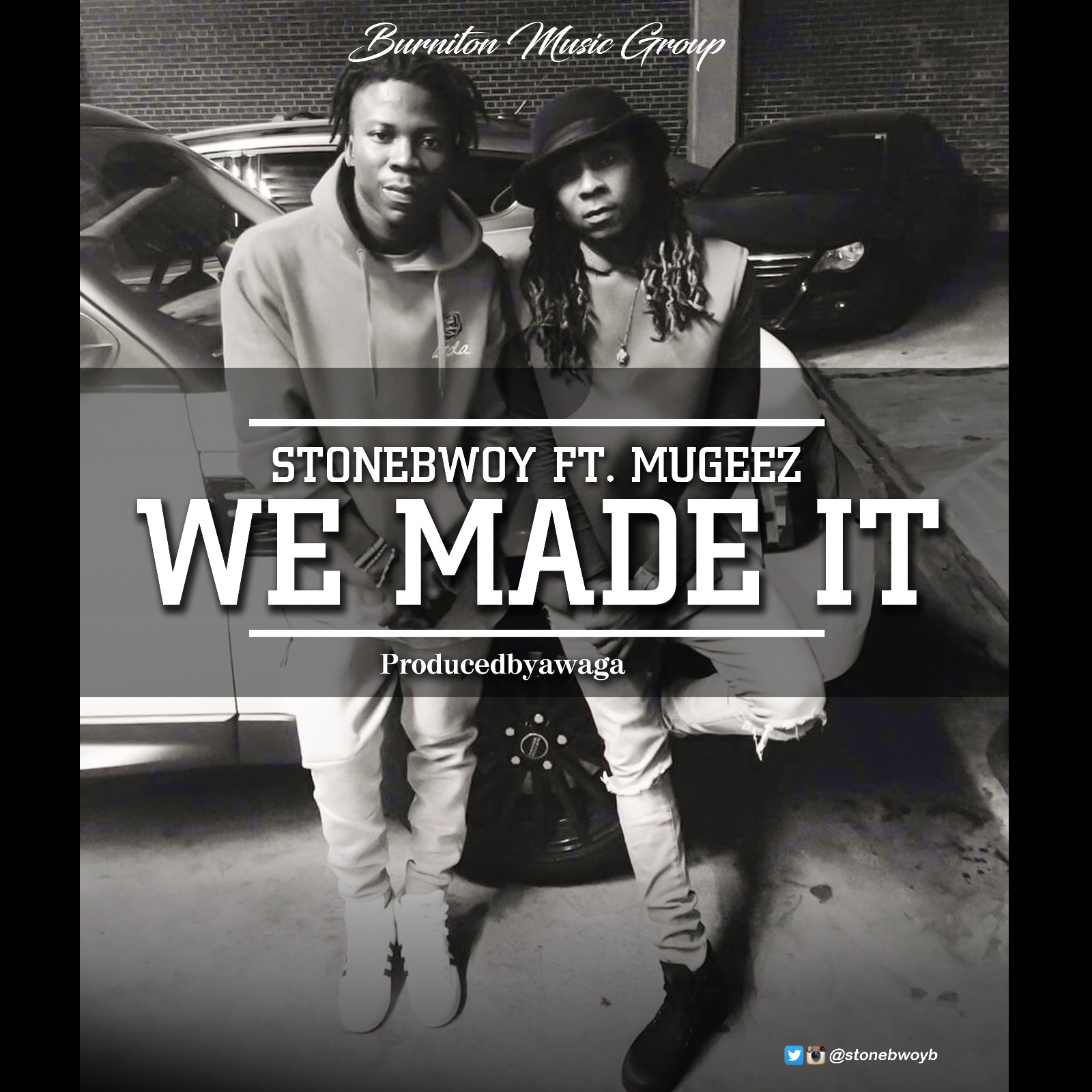 StoneBwoy – We Made It ft Mugeez (Prod By Awaga)