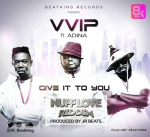 VVIP feat. Adina – Give It To You (Nuff Love Riddim)