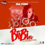 Yaa Pono – Biibi Nti (Ft. Black Boi) (Prod by Unda Beat)