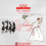 Asenke – Wedding (Ft. Kofi Kinaata) Prod. By Appiatus
