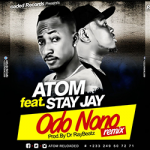 Atom – Odo Nono Remix (Ft. Stay Jay)