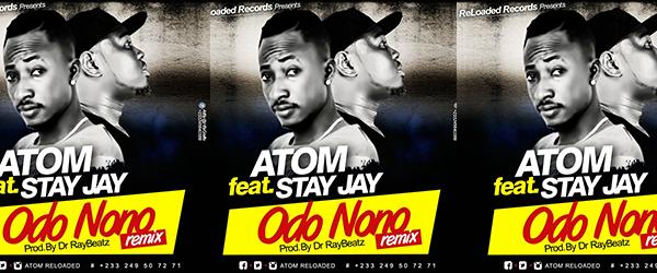 Atom – Odo Nono Remix (Ft. Stay Jay)