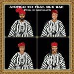 4×4 – Atongo ft Buk Bak (Prod by Masta Garzy)