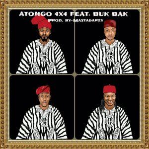 4×4 - Atongo ft Buk Bak (Prod by Masta Garzy)