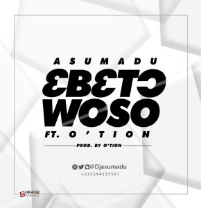 Asumadu - 3b3to Woso ft. O'tion (Prod. By O'tion)