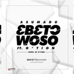 Asumadu – 3b3to Woso ft. O'tion (Prod. By O'tion)