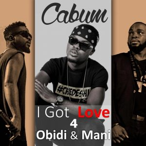 Cabum - I Got Love For Mani & Obidi