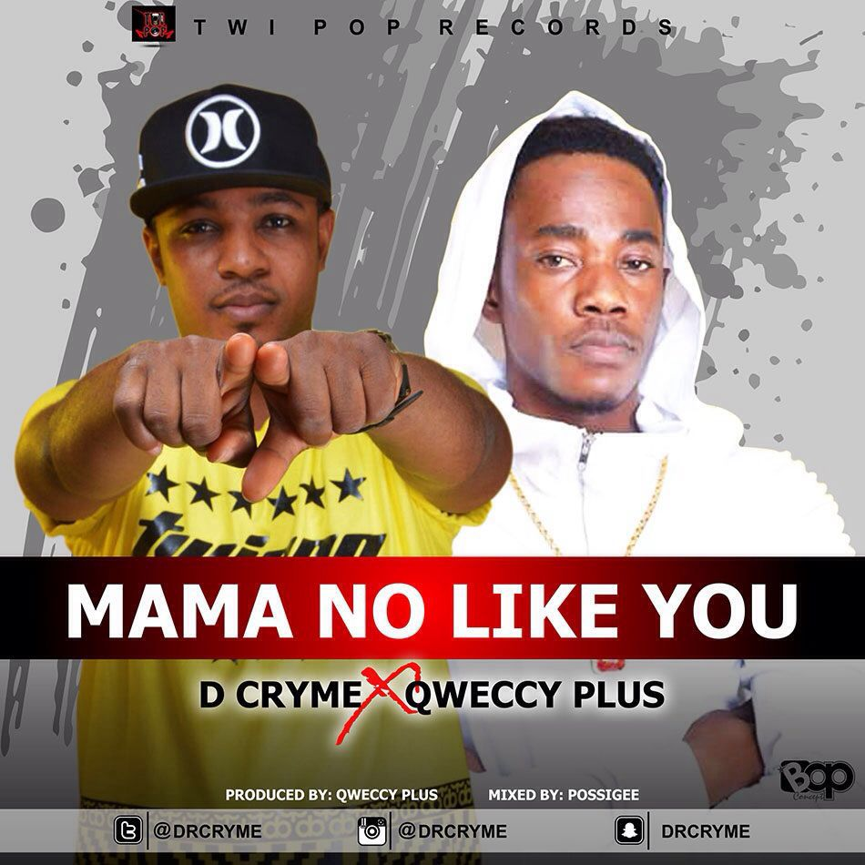 D Cryme X Qweccy Plus – Mama No Like You