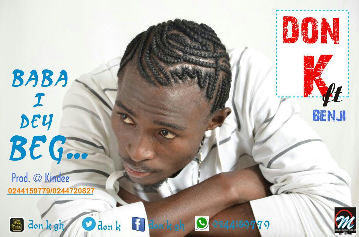 Don K Ft. Benji – Baba I Dey Beg (Prod. By KinDee)