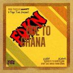 FOKN Bois – FOKN Ode To Ghana