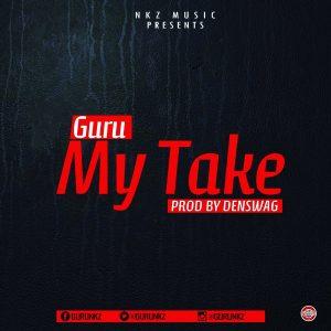 Guru - My Take (Prod By Denswag)
