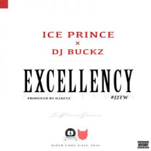 Ice Prince – Excellency ft. DJ Buckz