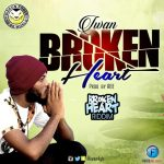 Iwan – Broken Heart (Prod. By A.B.E Beatz)