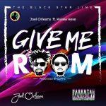 Joel Orleans – Give Me Room ft Kwaw Kese