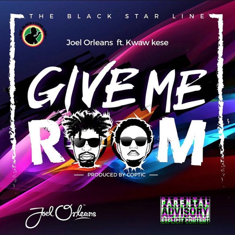 Joel Orleans – Give Me Room ft Kwaw Kese