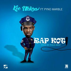 Koo Ntakra – Rap Koti ft. Pyno Marble (Prod. By Phils Beat)