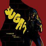 M.anifest – Sugar ft  Brymo