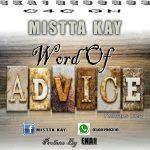 Mistta Kay – Word Of Advice (Prod. By EKA1)