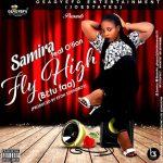 Samira feat. Otion – FlyHigh (Prod.by @Eyoh_Soundboy)
