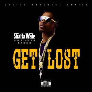 Shatta Wale – Get Lost